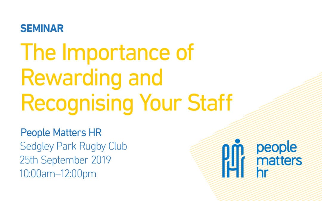 PMHR September Seminar - the importance of rewarding and recognising your staff